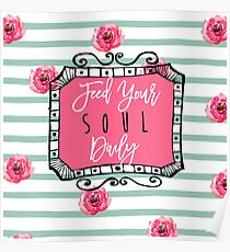 Feed Your Soul Daily Poster
