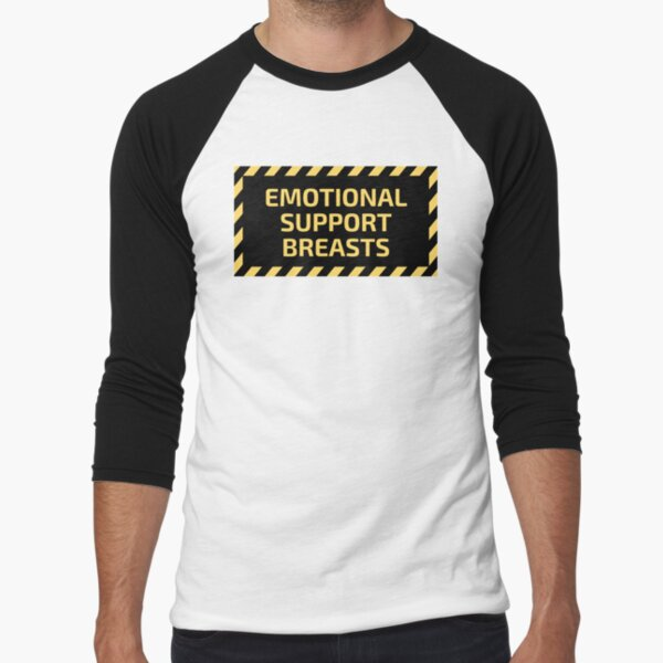 Emotional Support Breasts Baseball ¾ Sleeve T-Shirt