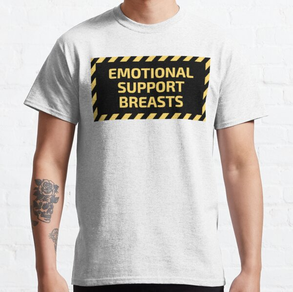 Emotional Support Breasts Classic T-Shirt