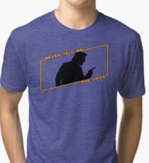 Never Tell Me The Odds! Tri-blend T-Shirt
