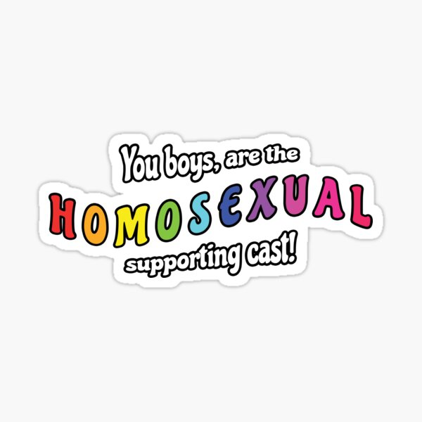 Homosexual Supporting Cast Sticker