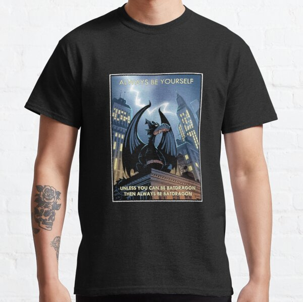 Always Be Batdragon Classic T-Shirt