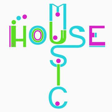 House Music  by astroart