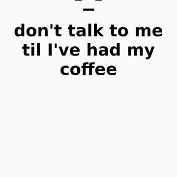 Coffee (black text) by GlockGirl40