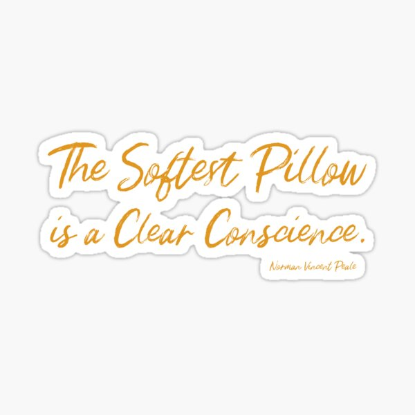 The Softest Pillow is a Clear Conscience Sticker