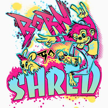 BORN TO SHRED by UrbanBratz