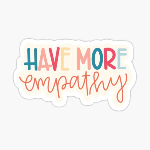 Have More Empathy Sticker