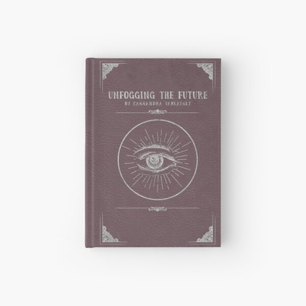'Unfogging the Future' Journal Hardcover Journal