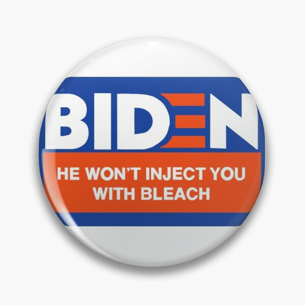 BIDEN He Won't Inject You With Bleach Pin
