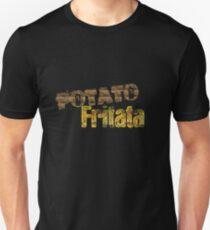 "Eh Whatever! ""Potato Fritata"" Unisex T-Shirt"