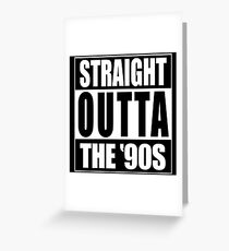 Straight Outta The '90s Greeting Card