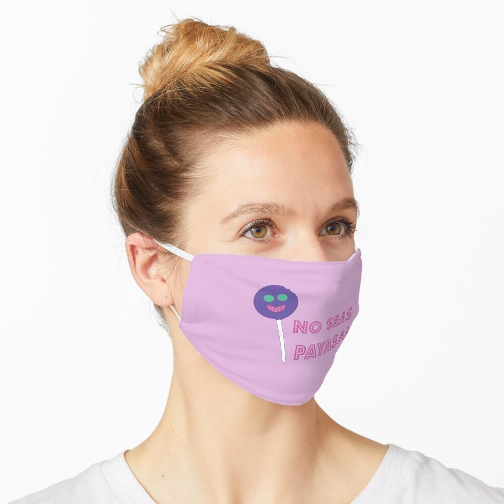 No Seas Payasa Mask