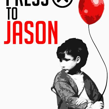 "Press ""X"" to Jason!!! by Foxxzee"