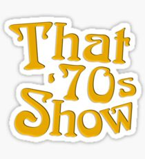 That 70's Show Sticker