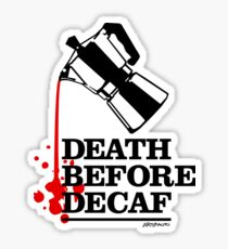 Death Before Decaf Coffee Poster Sticker
