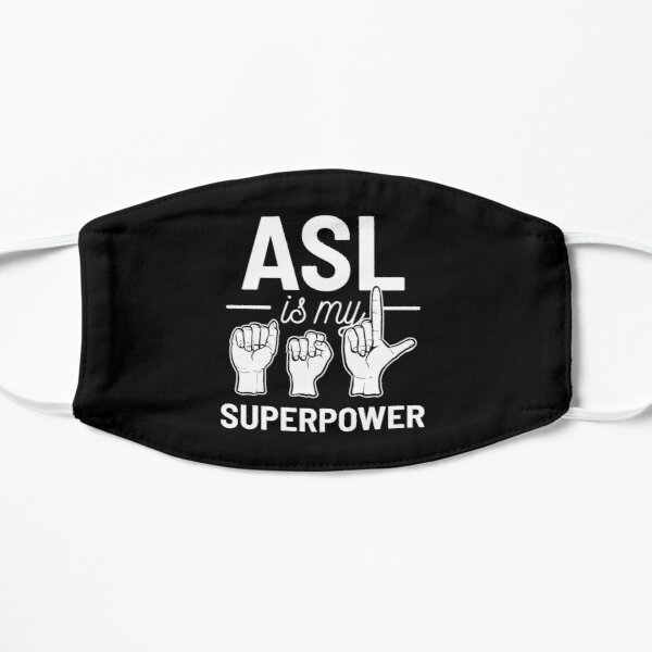 ASL Is My Superpower American Sign Language Gift Mask