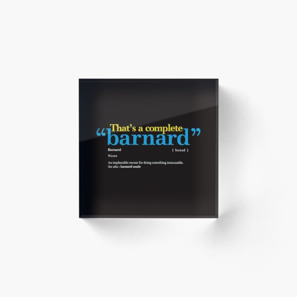 Barnard: the new word sweeping the English language meaning pathetic excuse. Acrylic Block