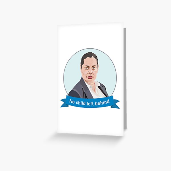 Paula, Hunt for the Wilderpeople, No child left behind Greeting Card