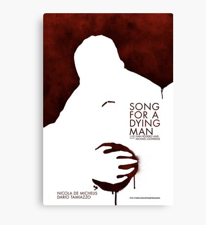Song for a dying man, Wounded Poster Canvas Print
