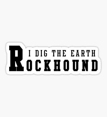 Rockhound I Dig The Earth Sticker