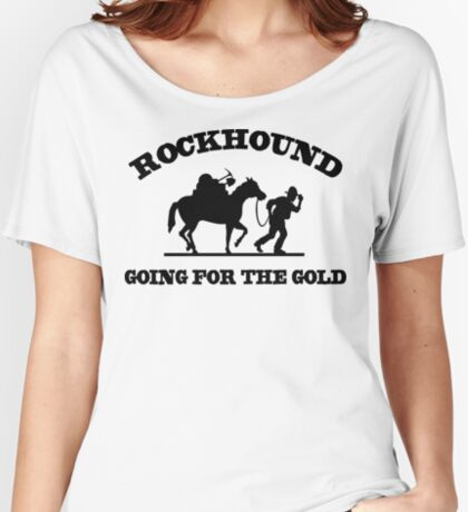 Rockhound Going For The Gold Women's Relaxed Fit T-Shirt