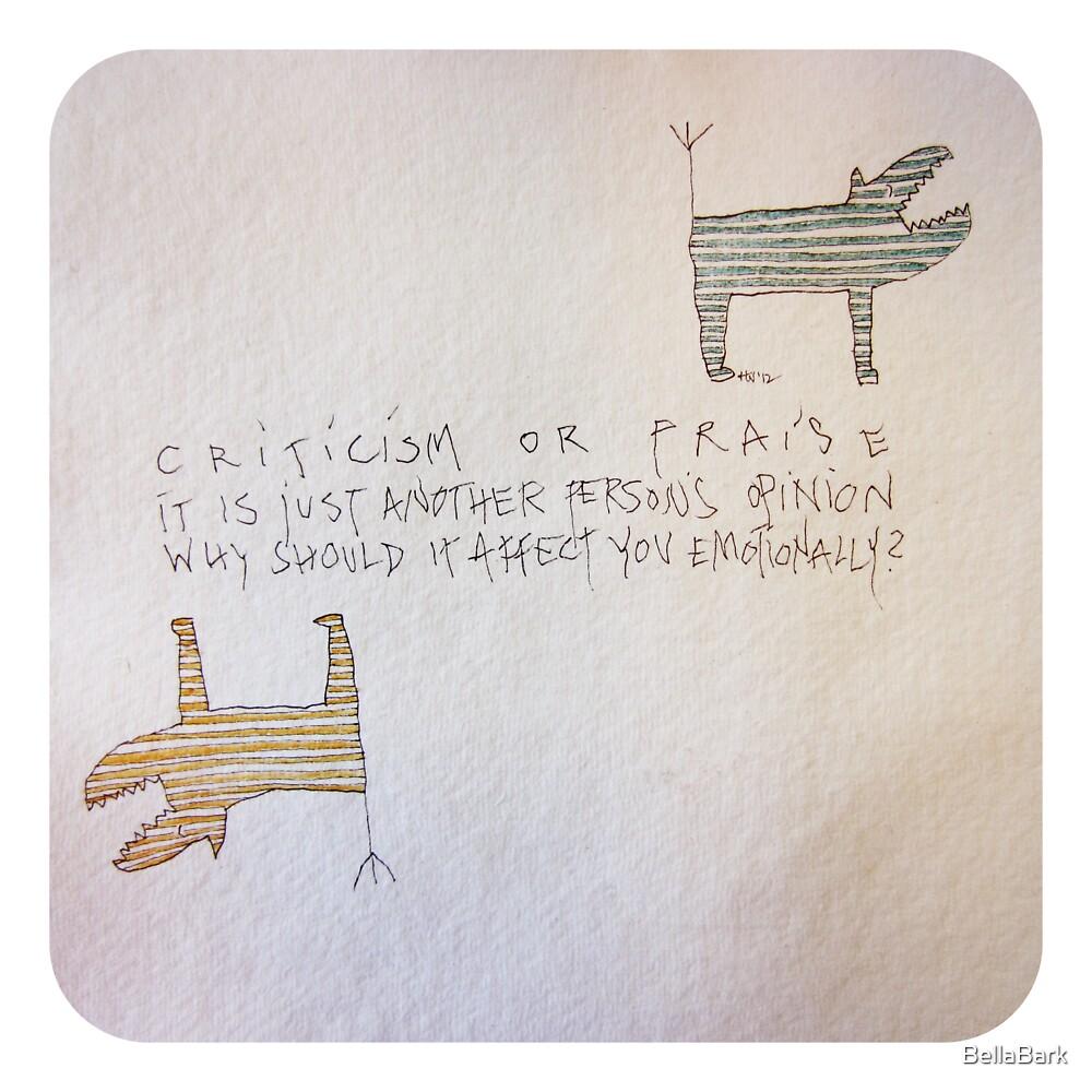 Criticism or Praise by BellaBark