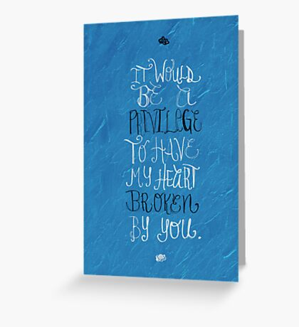 It Would Be A Privilege Greeting Card