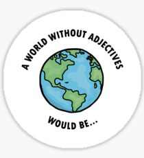 A World Without Adjectives Sticker