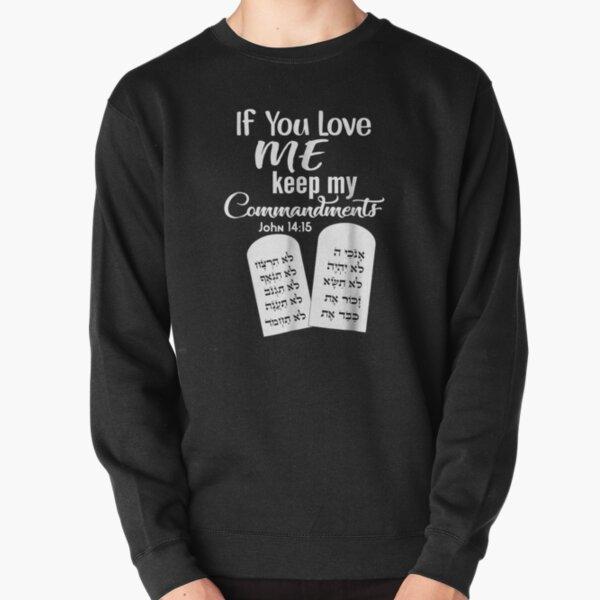 If You Love Me Keep My Commandments Pullover Sweatshirt