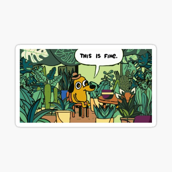 This is fine plant edition Sticker