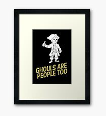 Ghouls are People Too Framed Print
