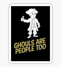 Ghouls are People Too Sticker