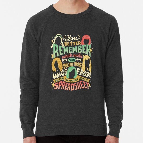 Your mother keeps a spreadsheet Lightweight Sweatshirt