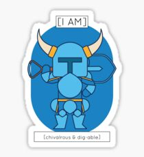 The Chivalrous & Dig-Able Sticker