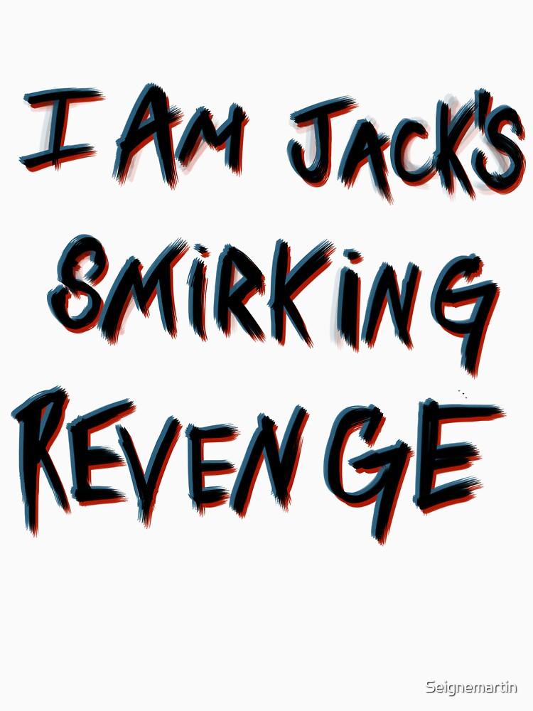 I'm Jack's smirking revenge | Unisex T-Shirt
