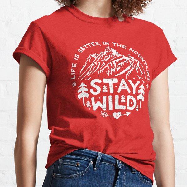 Stay Wild white Classic T-Shirt