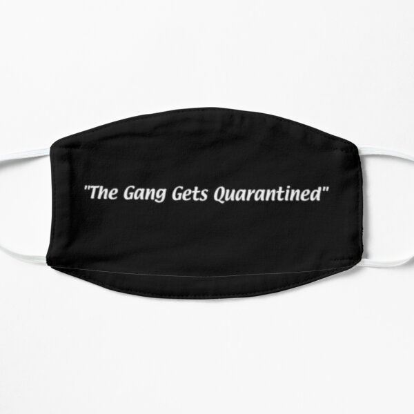 """The Gang Gets Quarantined"" Mask Flat Mask"