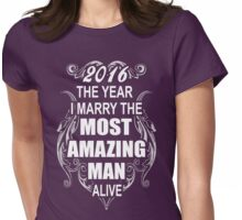 2016 the year i marry the most amazing man alive Womens Fitted T-Shirt