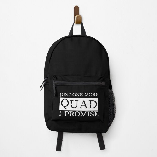 Just One More Quad, I Promise Backpack