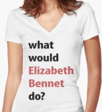 what would Elizabeth Bennet do? Women's Fitted V-Neck T-Shirt