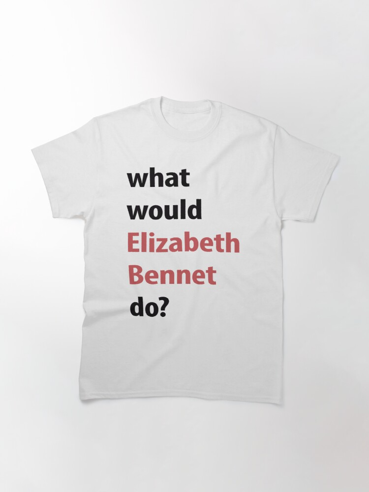 Alternate view of what would Elizabeth Bennet do? Classic T-Shirt