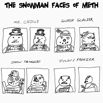 Snowman Faces Of Meth by DrewSomervell