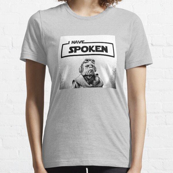 I Have Spoken Essential T-Shirt