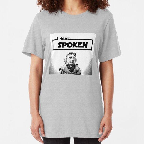 I Have Spoken Slim Fit T-Shirt