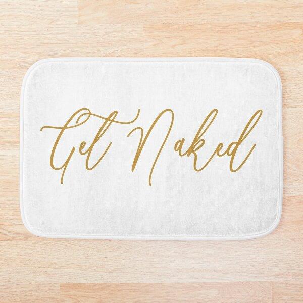 Get Naked Bathroom Fun - white and gold bathroom - elegant gold bathroom - get naked bathroom - get naked bath - get naked fun - bathroom decor - bathroom wall art - get naked wall art -  Bath Mat