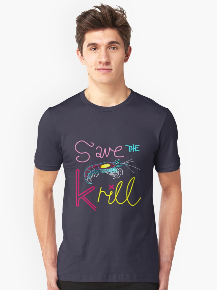 Save the Krill Slogan T-shirt by Dan & Emma Monceaux