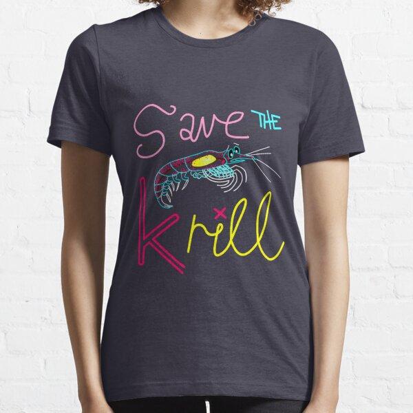 Save the Krill Slogan T-shirt Essential T-Shirt