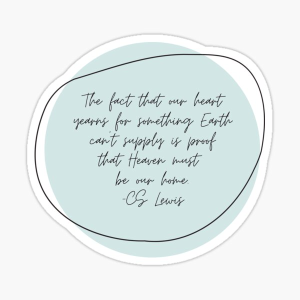 """CS Lewis """"Heaven must be our home"""" quote minimalist Sticker"""
