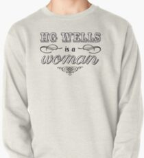 HG Wells is a woman Pullover