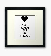Keep calm and be in love Framed Print